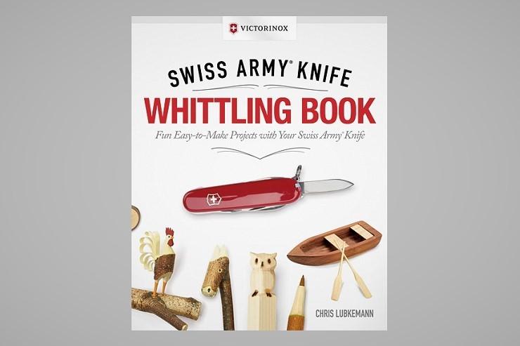 Victorinox Whittling Book: 43 progetti da realizzare con il solo coltellino svizzero